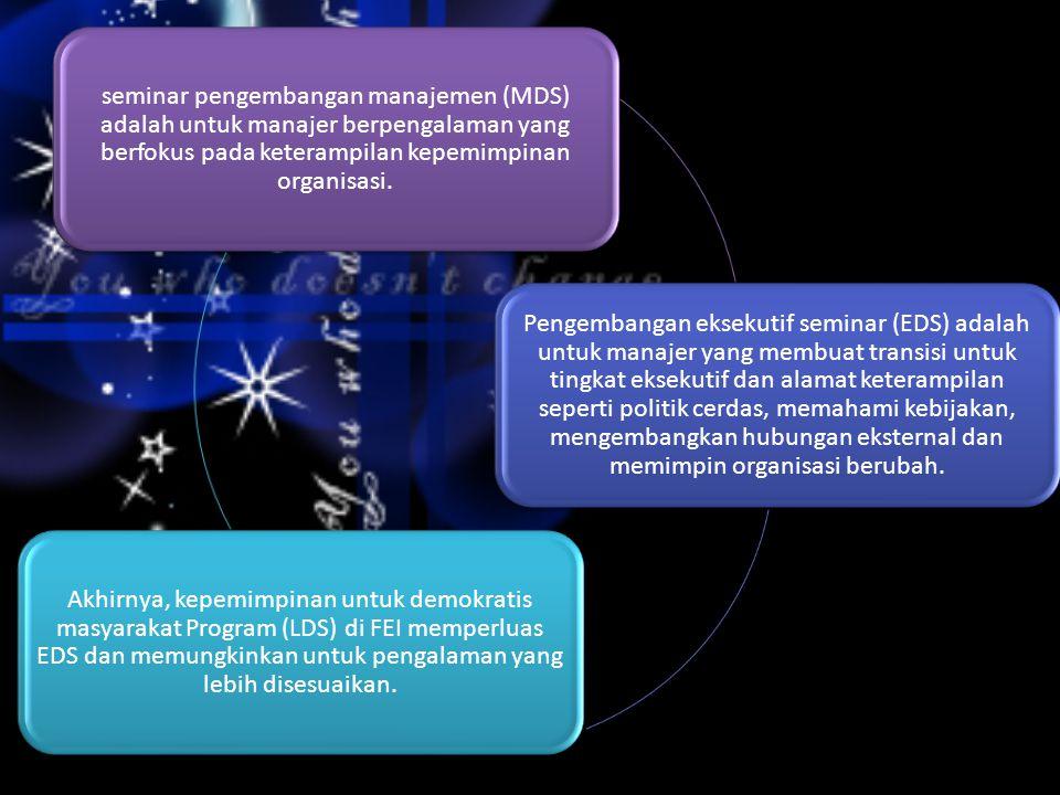 seminar pengembangan manajemen (MDS) adalah untuk manajer berpengalaman yang berfokus pada keterampilan kepemimpinan organisasi.