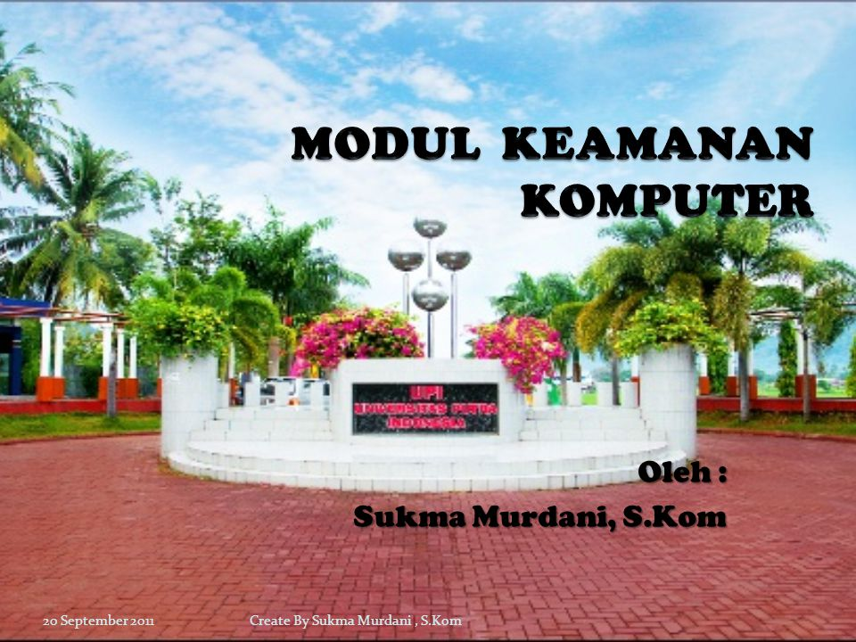 Oleh : Sukma Murdani, S.Kom 20 September 2011Create By Sukma Murdani, S.Kom