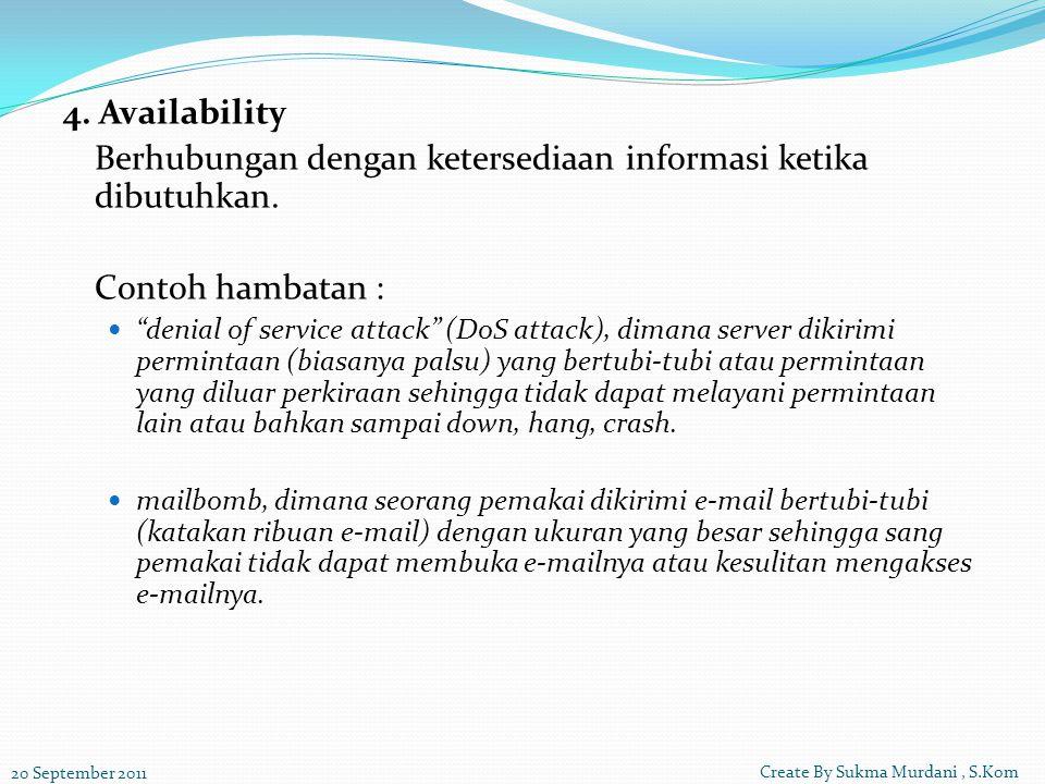 4. Availability Berhubungan dengan ketersediaan informasi ketika dibutuhkan.
