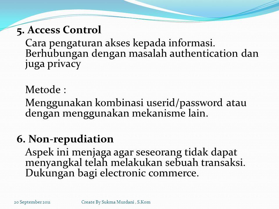 5. Access Control Cara pengaturan akses kepada informasi.