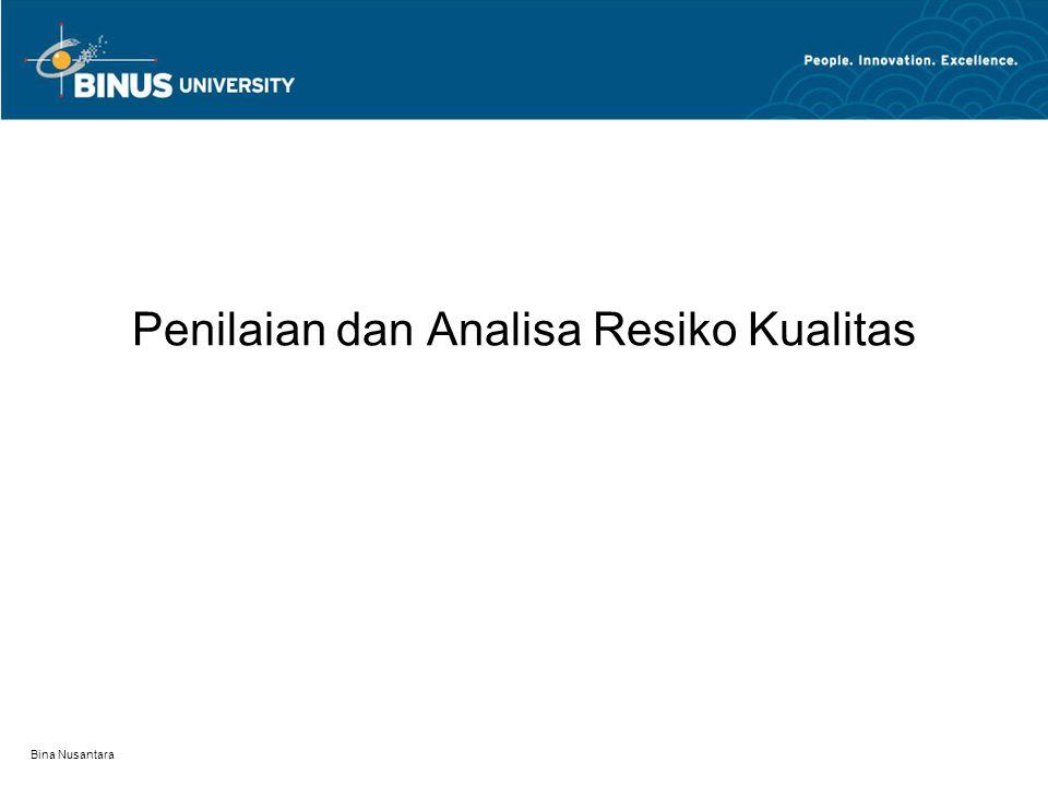 Bina Nusantara Penilaian dan Analisa Resiko Kualitas