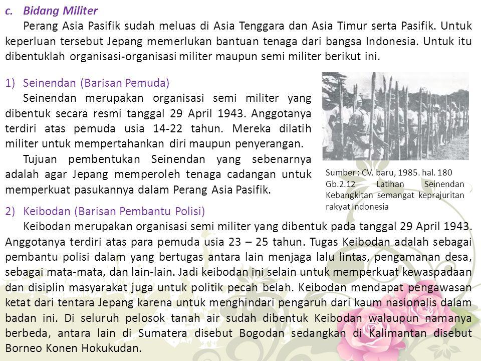c.Bidang Militer Perang Asia Pasifik sudah meluas di Asia Tenggara dan Asia Timur serta Pasifik.