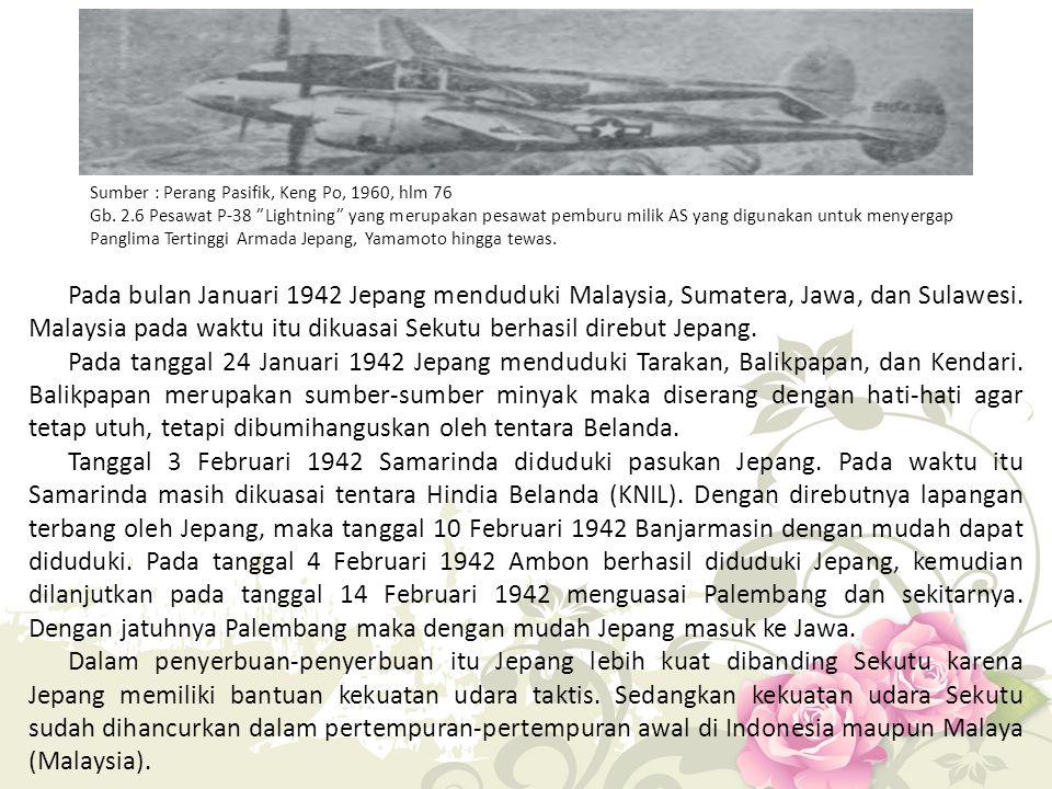 Sumber : Perang Pasifik, Keng Po, 1960, hlm 76 Gb.