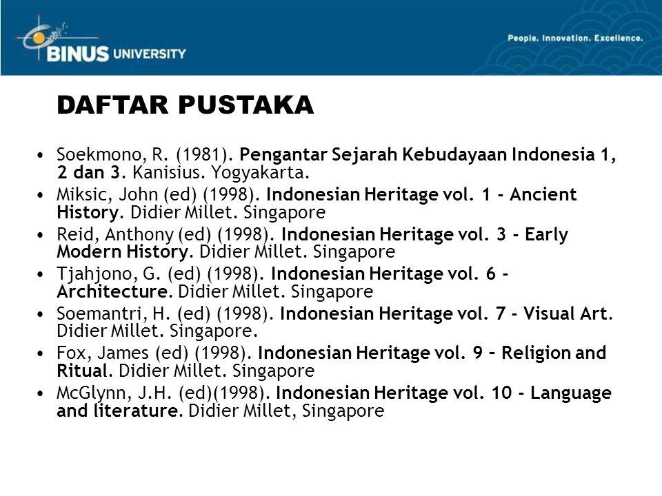 Soekmono, R. (1981). Pengantar Sejarah Kebudayaan Indonesia 1, 2 dan 3. Kanisius. Yogyakarta. Miksic, John (ed) (1998). Indonesian Heritage vol. 1 - A