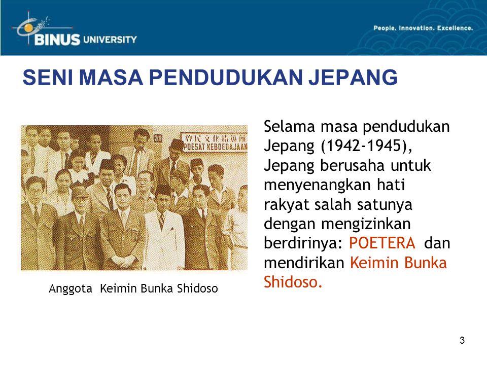 3 SENI MASA PENDUDUKAN JEPANG Anggota Keimin Bunka Shidoso Selama masa pendudukan Jepang (1942-1945), Jepang berusaha untuk menyenangkan hati rakyat s