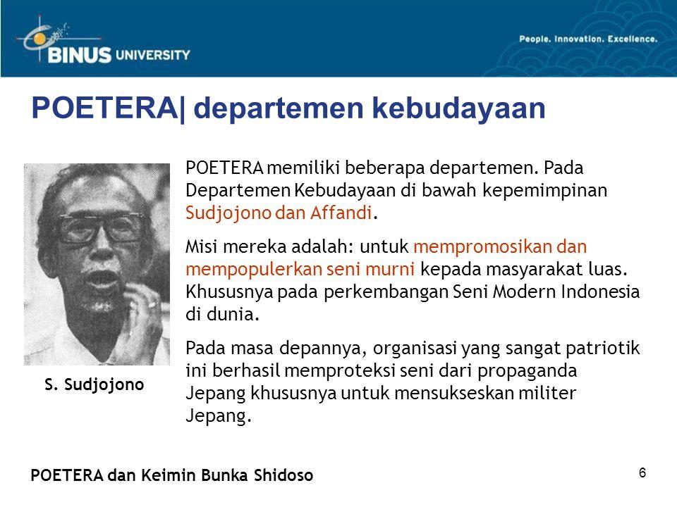 6 POETERA| departemen kebudayaan POETERA dan Keimin Bunka Shidoso POETERA memiliki beberapa departemen. Pada Departemen Kebudayaan di bawah kepemimpin
