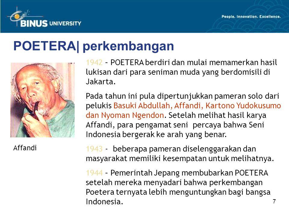 7 POETERA| perkembangan 1942 – POETERA berdiri dan mulai memamerkan hasil lukisan dari para seniman muda yang berdomisili di Jakarta. Pada tahun ini p