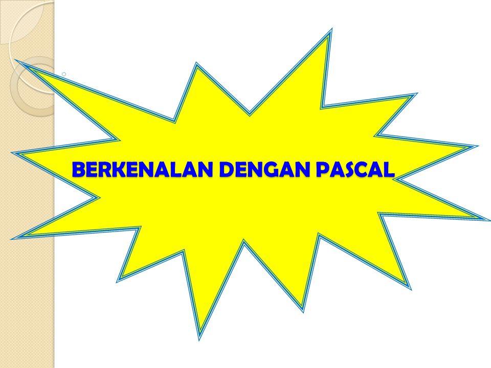 BERKENALAN DENGAN PASCAL