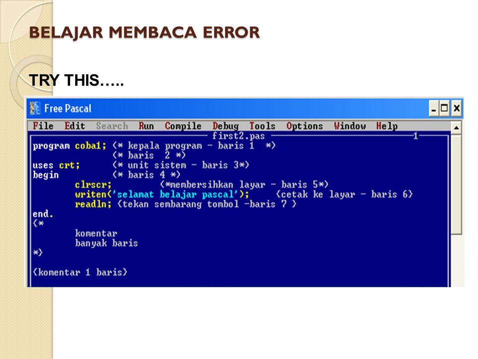 BELAJAR MEMBACA ERROR TRY THIS…..