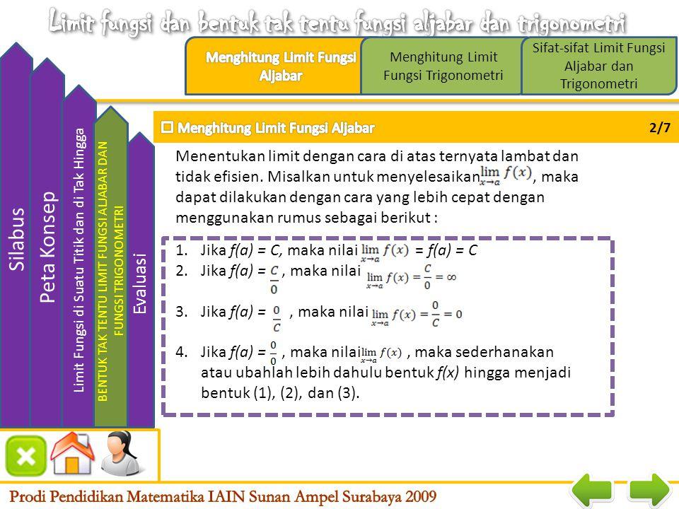 Menghitung Limit Fungsi Trigonometri Silabus Peta Konsep LIMIT FUNGSI DI SUATU TITIK DAN DI TAK HINGGA Bentuk Tak Tentu F. Aljabar dan Trigonometri Ev