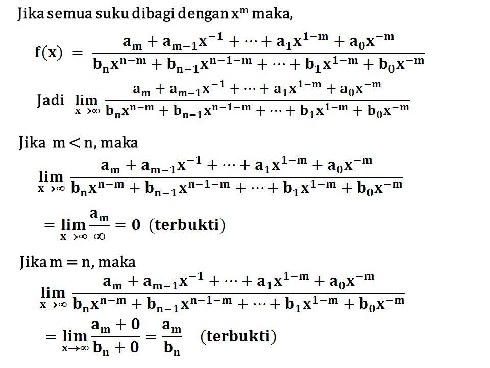 Jika semua suku dibagi dengan x m maka, Jadi Jika m < n, maka Jika m = n, maka