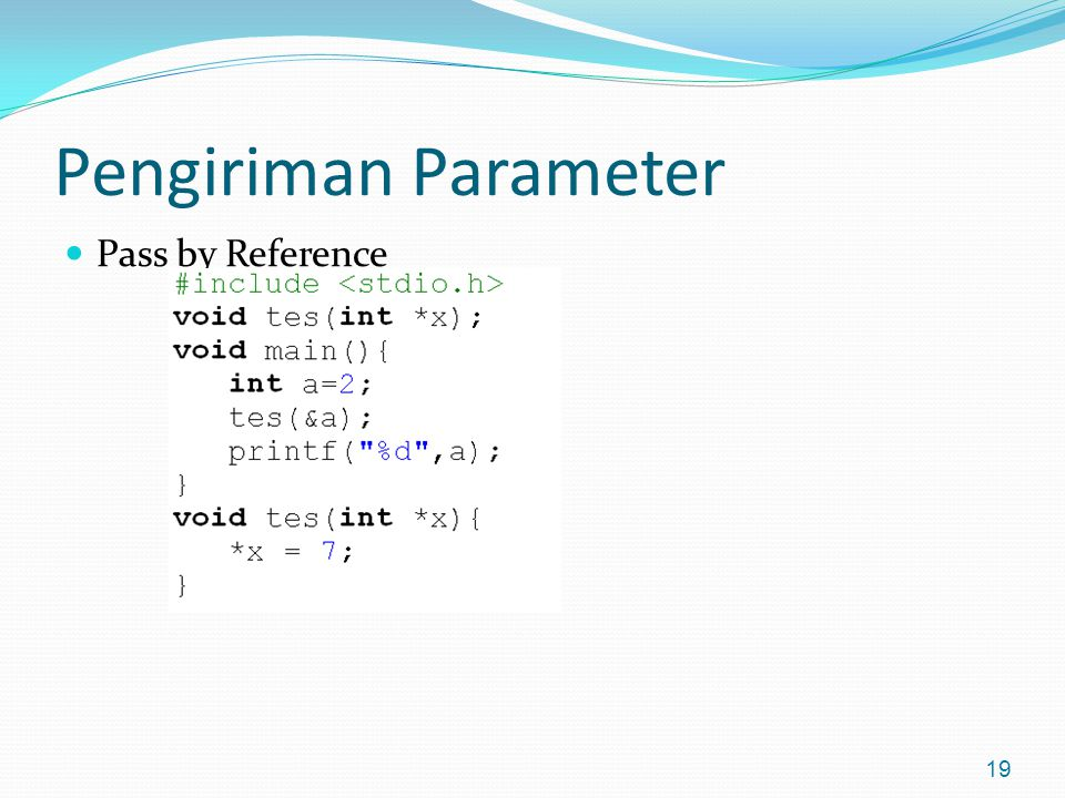 Pengiriman Parameter Pass by Reference 19