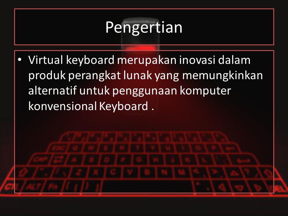SEJARAH Virtual Keyboard bermula dari ditemukan dan dipatenkanya teknologi optik oleh para Insinyur IBM (International Business Machines Corporation) tahun 1992.