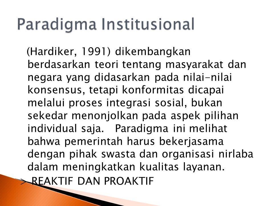 (Hardiker, 1991) dikembangkan berdasarkan teori tentang masyarakat dan negara yang didasarkan pada nilai-nilai konsensus, tetapi konformitas dicapai melalui proses integrasi sosial, bukan sekedar menonjolkan pada aspek pilihan individual saja.