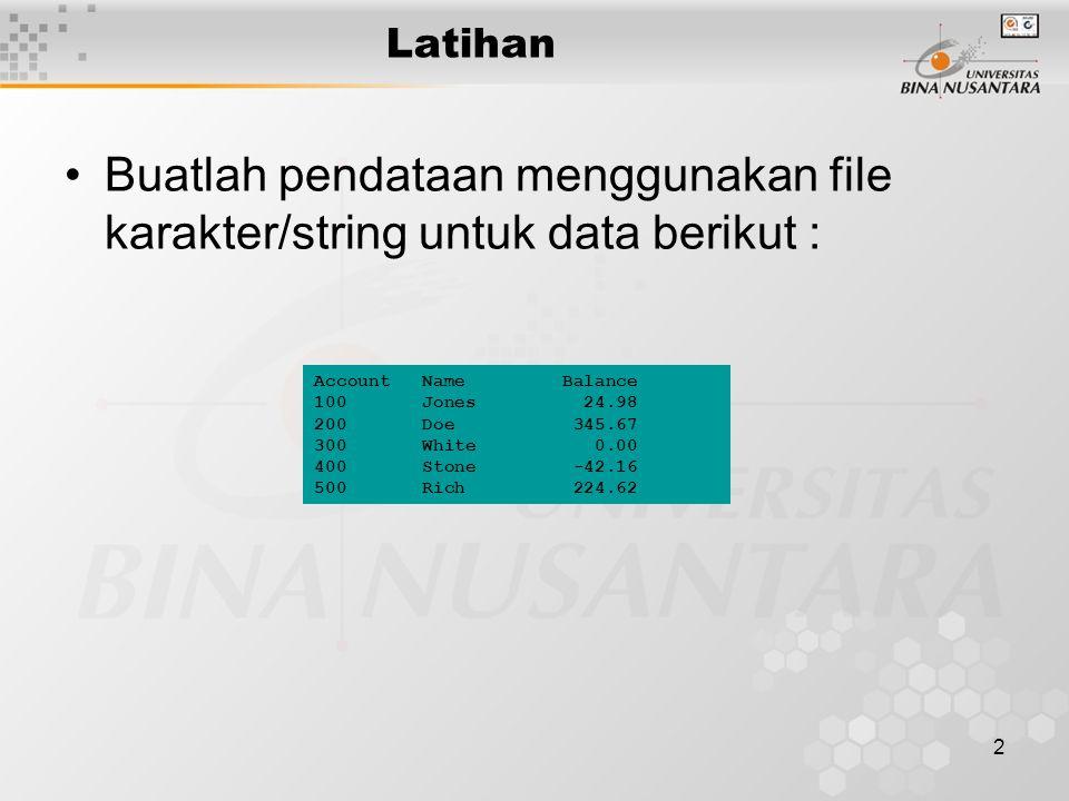 3 Latihan Berdasarkan pendataan soal sebelumnya, buat program Inquiry : Enter request 1 - List accounts with zero balances 2 - List accounts with credit balances 3 - List accounts with debit balances 4 - End of run .