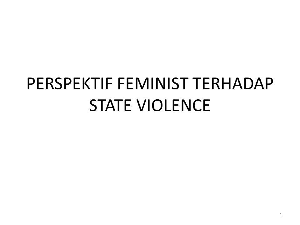 PERSPEKTIF FEMINIST TERHADAP STATE VIOLENCE 1