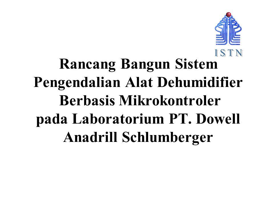 Rancang Bangun Sistem Pengendalian Alat Dehumidifier Berbasis Mikrokontroler pada Laboratorium PT. Dowell Anadrill Schlumberger