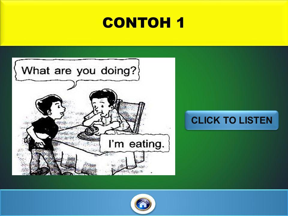 CONTOH 1 CLICK TO LISTEN