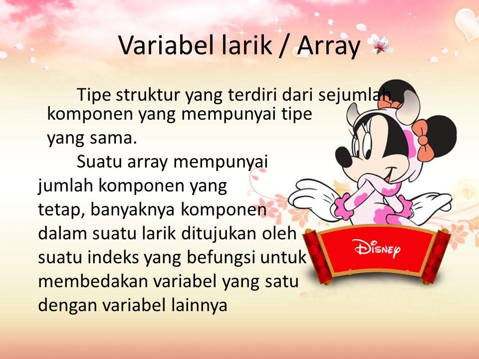 Array Berdimensi Satu Sebelum digunakan variabel array perlu dideklarasikan caranya variabel array sama seperti mendeklarasikan variabel yang lain, hanya saja diikuti leh satu indeks yang menunnjukkan jumlah mkasimum data yang disediakan.