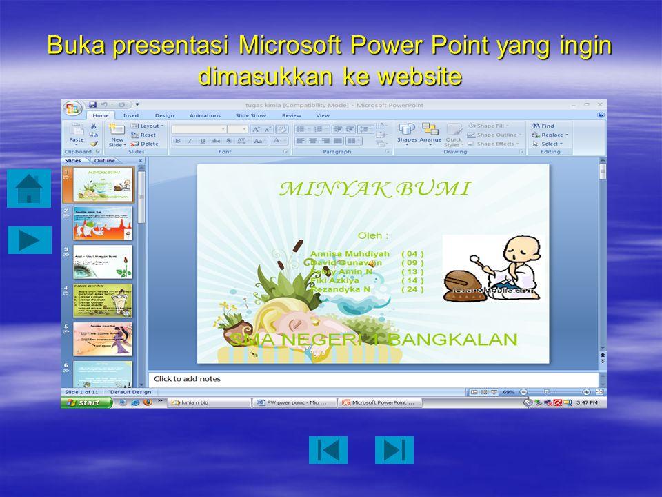 Buka presentasi Microsoft Power Point yang ingin dimasukkan ke website