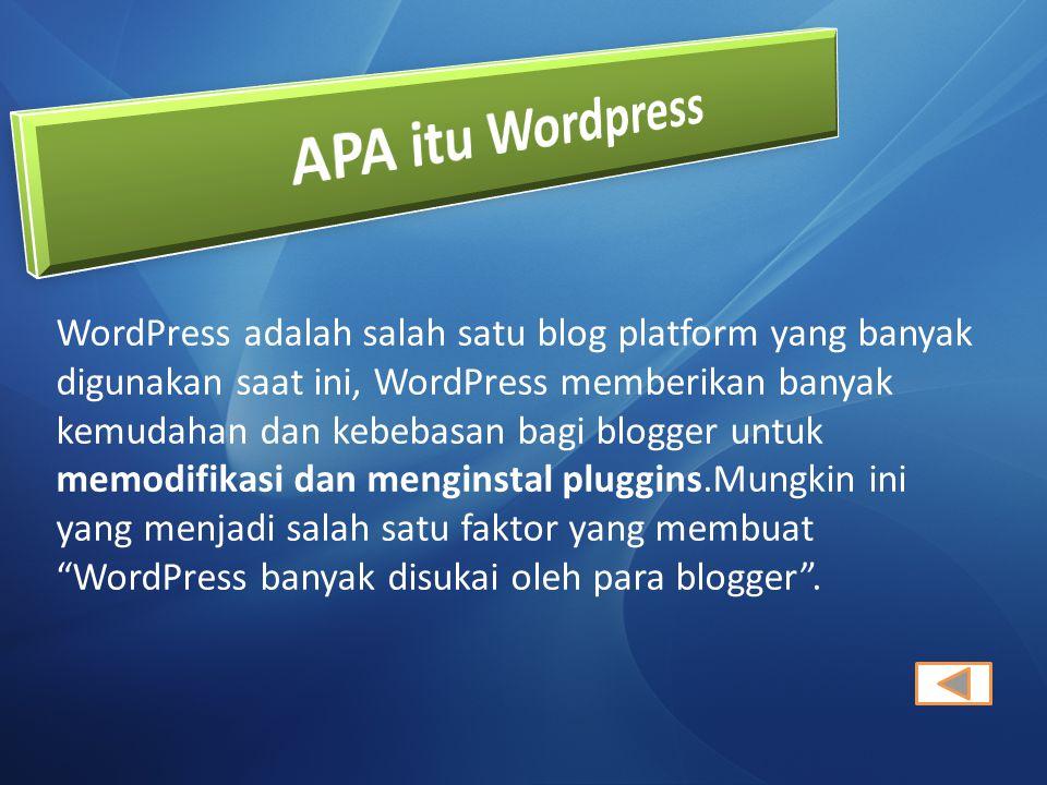 WordPress adalah salah satu blog platform yang banyak digunakan saat ini, WordPress memberikan banyak kemudahan dan kebebasan bagi blogger untuk memod