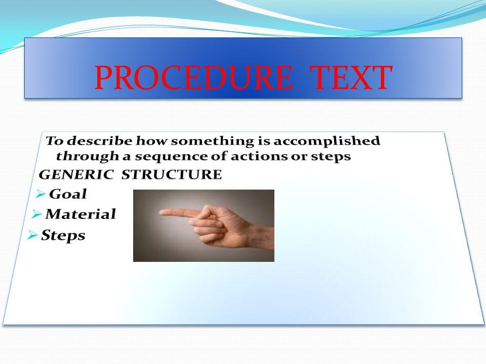 STANDAR KOMPETENSI  Memahami makna dalam teks fungsional pendek dan teks tulis monolog/esei sederhana berbentuk recount, narrative dan procedure dalam konteks kehidupan sehari-hari dan mengakses ilmu pengetahuan populer  Mengungkapkan makna dan langkah-langkah retorika secara akurat, lancar dan berterima dengan menggunakan ragam bahasa tulis dalam konteks kehidupan sehari-hari dalam teks berbentuk: recount, narrative, dan procedure  Memahami makna dalam teks fungsional pendek dan teks tulis monolog/esei sederhana berbentuk recount, narrative dan procedure dalam konteks kehidupan sehari-hari dan mengakses ilmu pengetahuan populer  Mengungkapkan makna dan langkah-langkah retorika secara akurat, lancar dan berterima dengan menggunakan ragam bahasa tulis dalam konteks kehidupan sehari-hari dalam teks berbentuk: recount, narrative, dan procedure