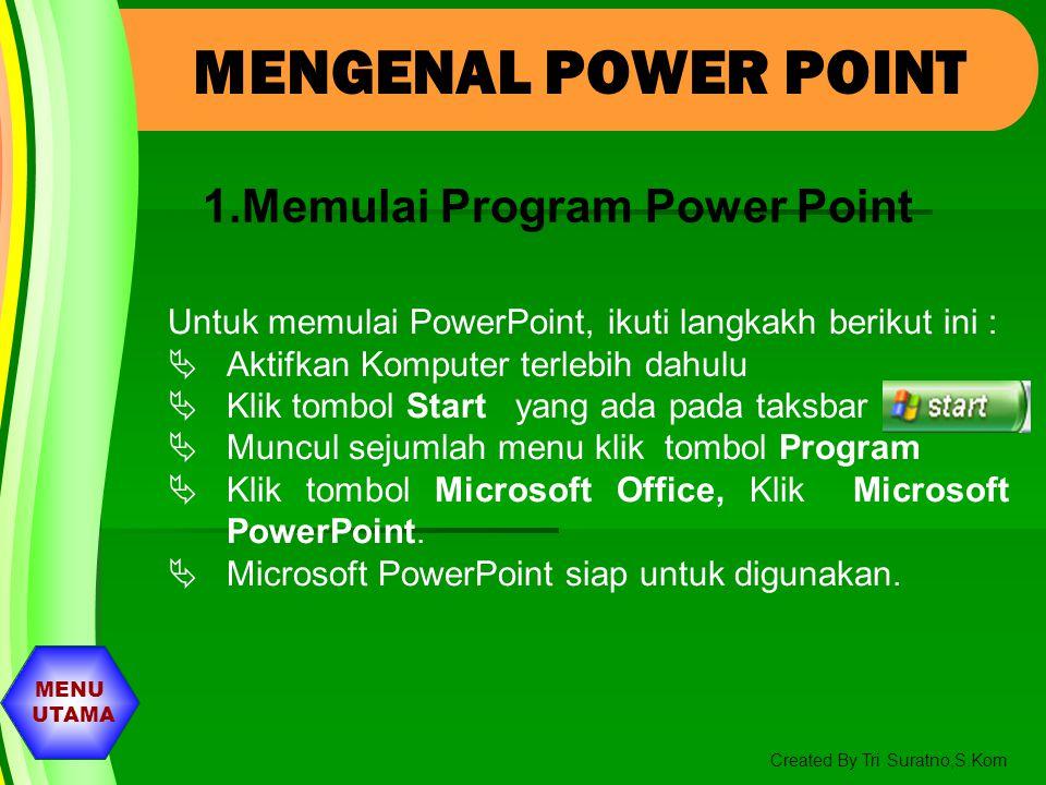 Mengenal Power Point Home Mengatur Format Teks Membuat Presentasi Baru Mengatur Format Tampilan Slide Memasukan Gambar Effek dan Animasi Slide Menceta