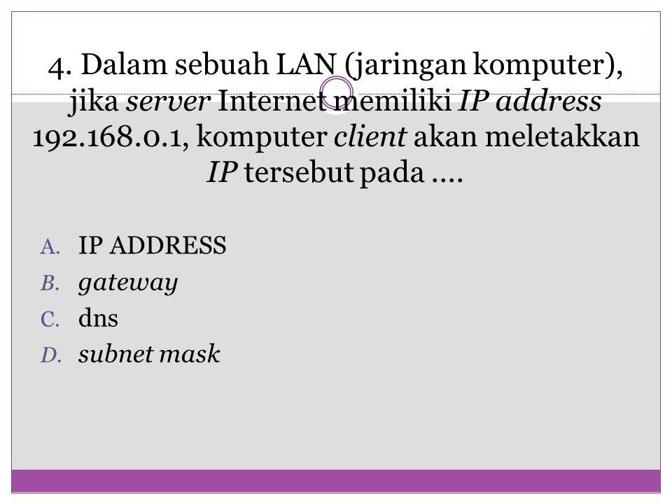 4. 4. Dalam sebuah LAN (jaringan komputer), jika server Internet memiliki IP address 192.168.0.1, komputer client akan meletakkan IP tersebut pada....