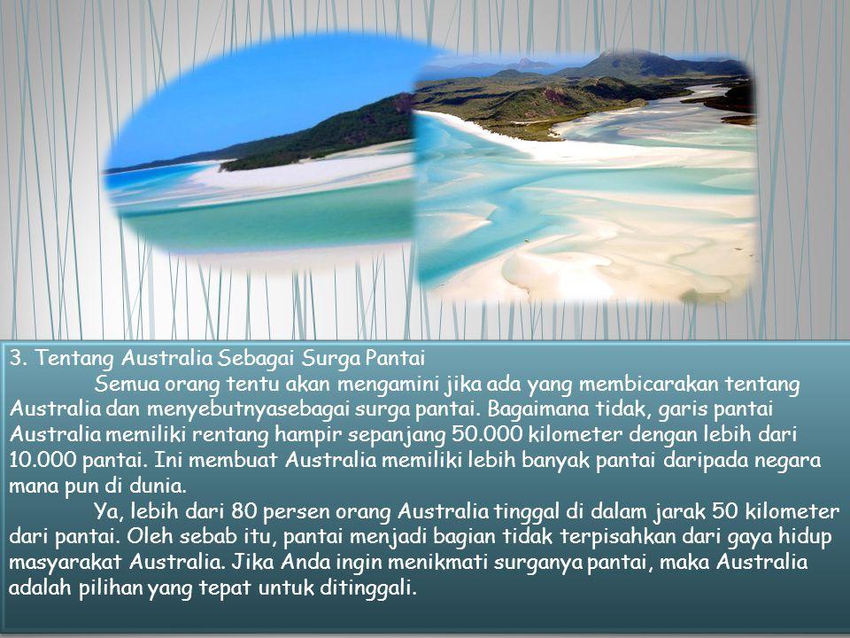 3. Tentang Australia Sebagai Surga Pantai Semua orang tentu akan mengamini jika ada yang membicarakan tentang Australia dan menyebutnyasebagai surga p