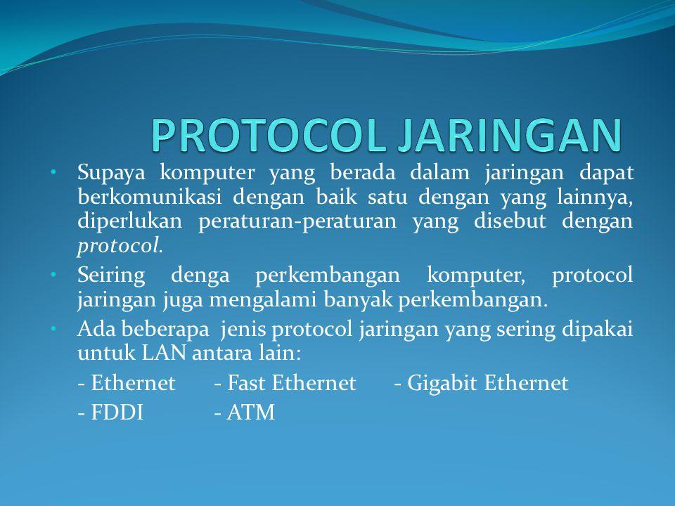 Supaya komputer yang berada dalam jaringan dapat berkomunikasi dengan baik satu dengan yang lainnya, diperlukan peraturan-peraturan yang disebut dengan protocol.