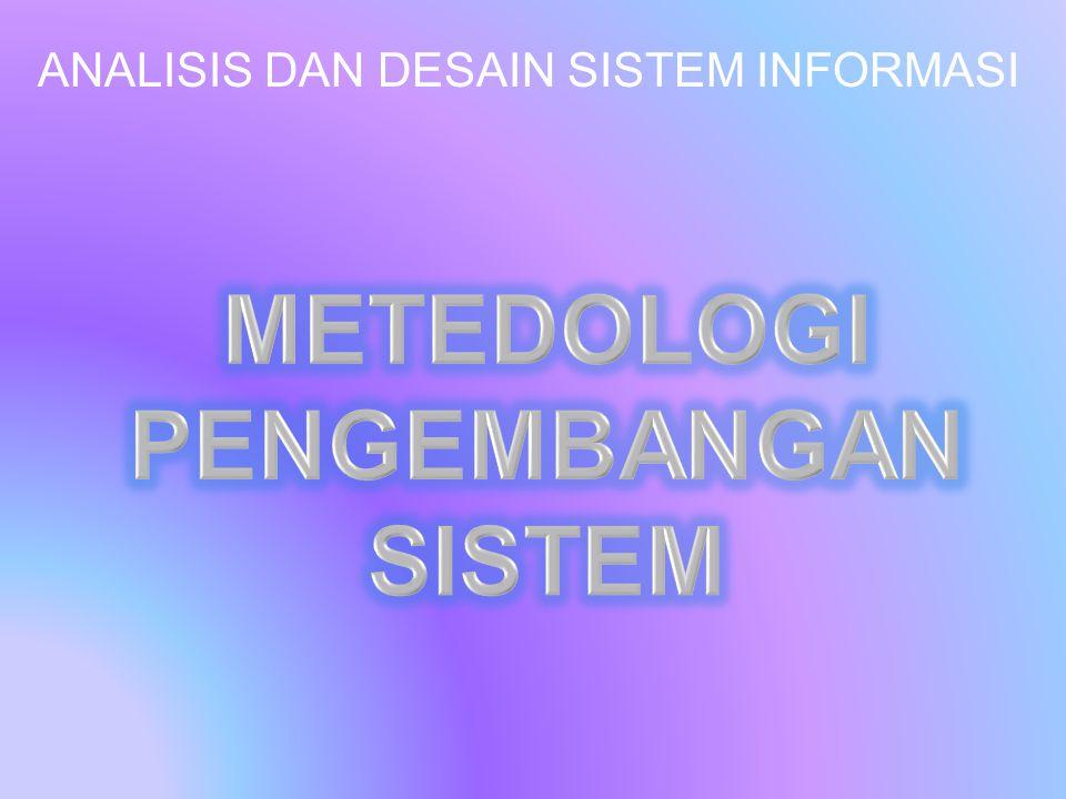 Metodologi pengembangan sistem adalah suatu proses yang digunakan untuk mengembangkan sistem informasi.