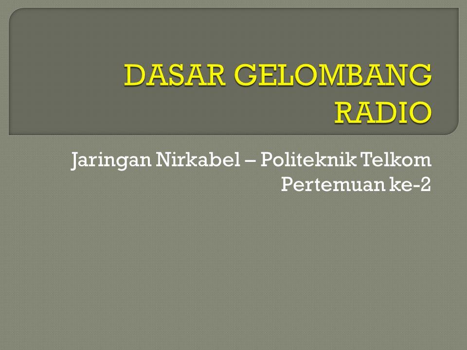 Mahasiswa memahami  Konsep sistem komunikasi radio.