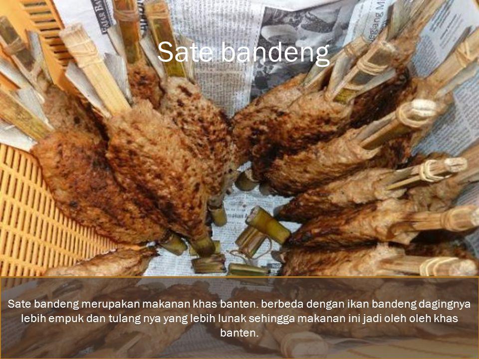Sate bandeng merupakan makanan khas banten.