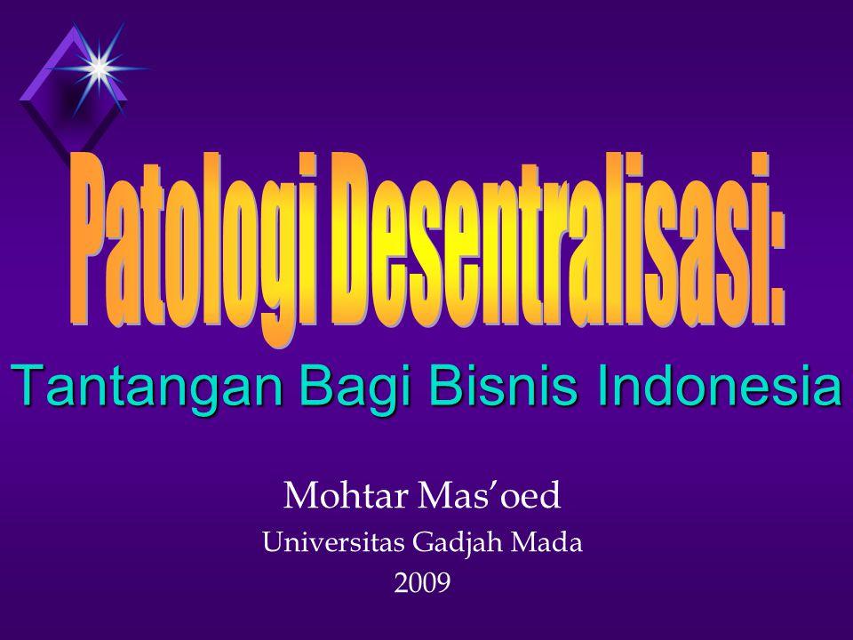 Mohtar Mas'oed Universitas Gadjah Mada 2009 Tantangan Bagi Bisnis Indonesia