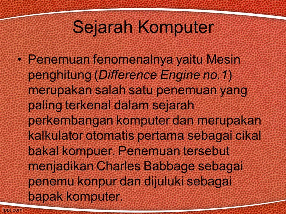 Sejarah Komputer Penemuan fenomenalnya yaitu Mesin penghitung (Difference Engine no.1) merupakan salah satu penemuan yang paling terkenal dalam sejarah perkembangan komputer dan merupakan kalkulator otomatis pertama sebagai cikal bakal kompuer.