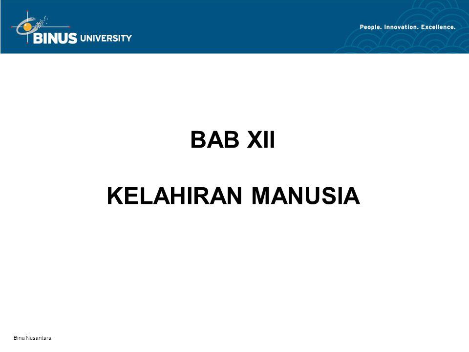 Bina Nusantara BAB XII KELAHIRAN MANUSIA