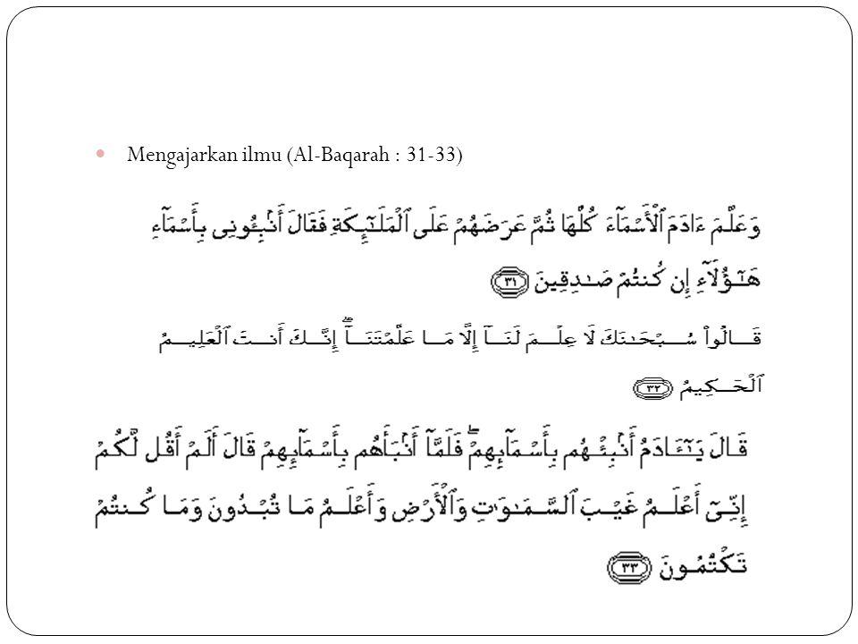Mengajarkan ilmu (Al-Baqarah : 31-33)