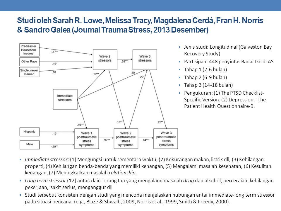 Studi oleh Sarah R. Lowe, Melissa Tracy, Magdalena Cerdá, Fran H. Norris & Sandro Galea (Journal Trauma Stress, 2013 Desember)  Jenis studi: Longitud