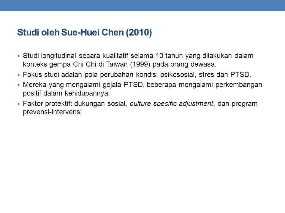 Studi oleh Sue-Huei Chen (2010)  Studi longitudinal secara kualitatif selama 10 tahun yang dilakukan dalam konteks gempa Chi Chi di Taiwan (1999) pada orang dewasa.