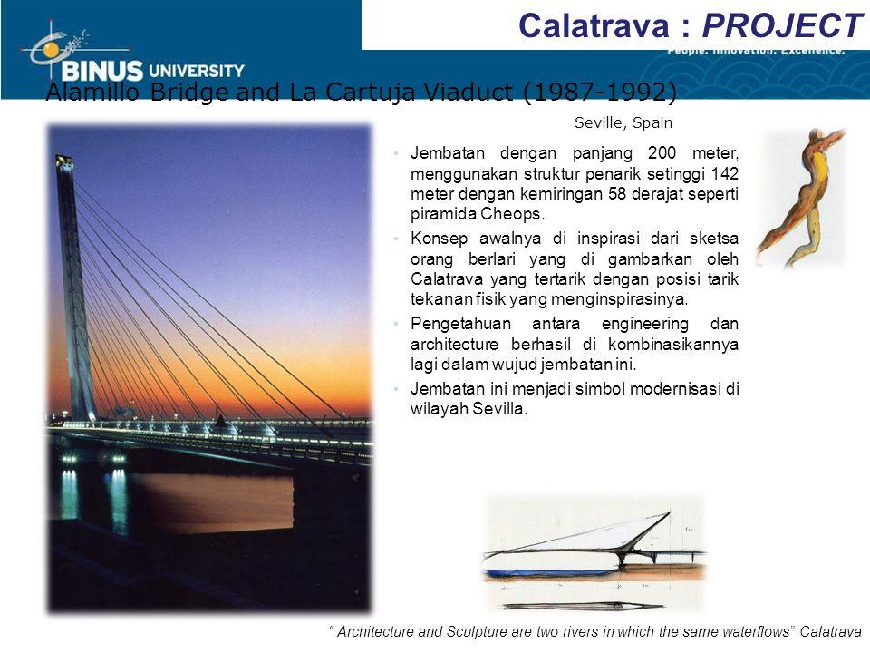 "Calatrava : PROJECT Alamillo Bridge and La Cartuja Viaduct (1987-1992) Seville, Spain "" Architecture and Sculpture are two rivers in which the same wa"