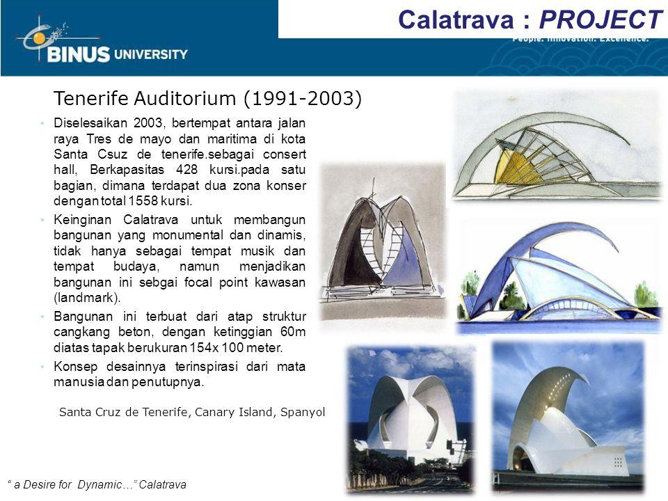 Calatrava : PROJECT Tenerife Auditorium (1991-2003) Santa Cruz de Tenerife, Canary Island, Spanyol Diselesaikan 2003, bertempat antara jalan raya Tres