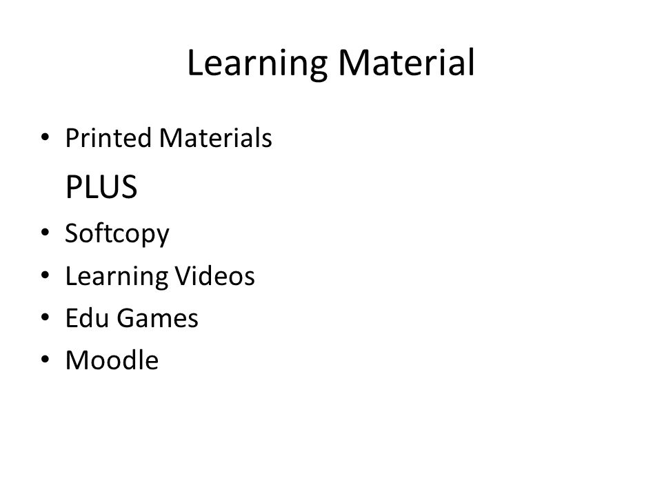 Learning Material Printed Materials PLUS Softcopy Learning Videos Edu Games Moodle