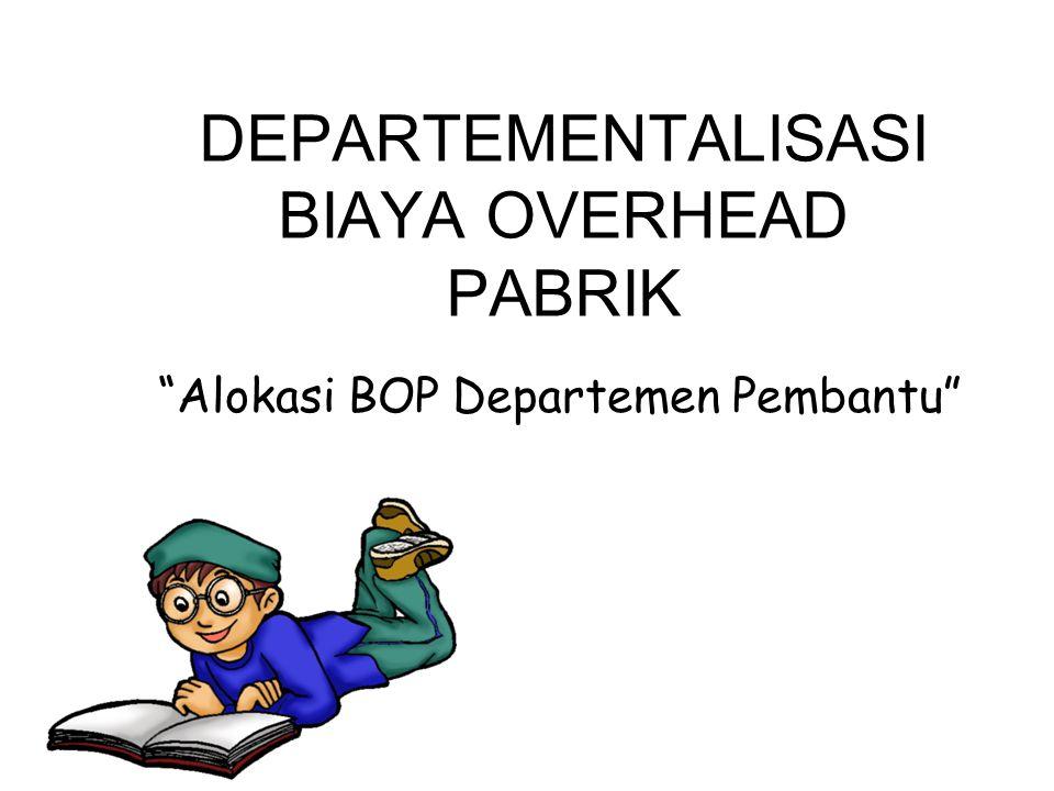 Departementalisasi BOP adalah pembagian pabrik ke dalam bagian-bagian yang disebut departemen atau pusat biaya yg dibebani BOP Departementalisasi BOP bermanfaat untuk pengendalian biaya dan ketelitian penentuan harga pokok produk