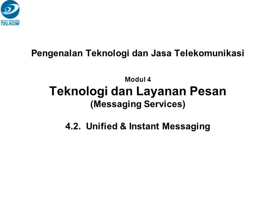UM core technologies Text-to-speech, speech-to-text, and voice recognition capabilities Supplemental technologies such as presence and availability, location-based service, and mobile IP technologies, which may all be used to further personalize the user s messaging SM341073 Pengenalan Teknologi dan Jasa Telekomunikasi Semester Ganjil Tahun Ajaran 2009 - 2010 12