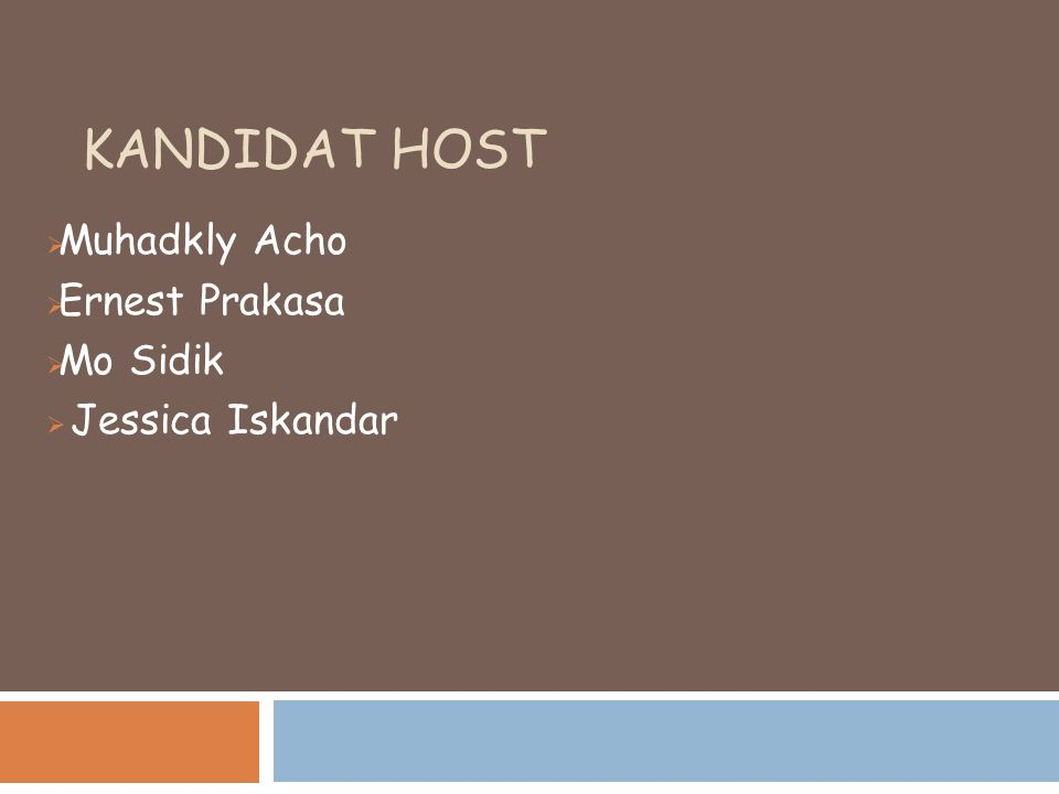 KANDIDAT HOST  Muhadkly Acho  Ernest Prakasa  Mo Sidik  Jessica Iskandar