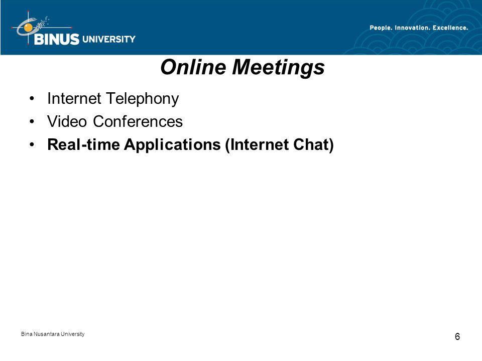 Bina Nusantara University 7 Problem Real-Time Applications Hubungan membutuhkan kecepatan akses, pengalihan aplikasi dari telepon biasa ke Internet dilakukan oleh banyak orang.