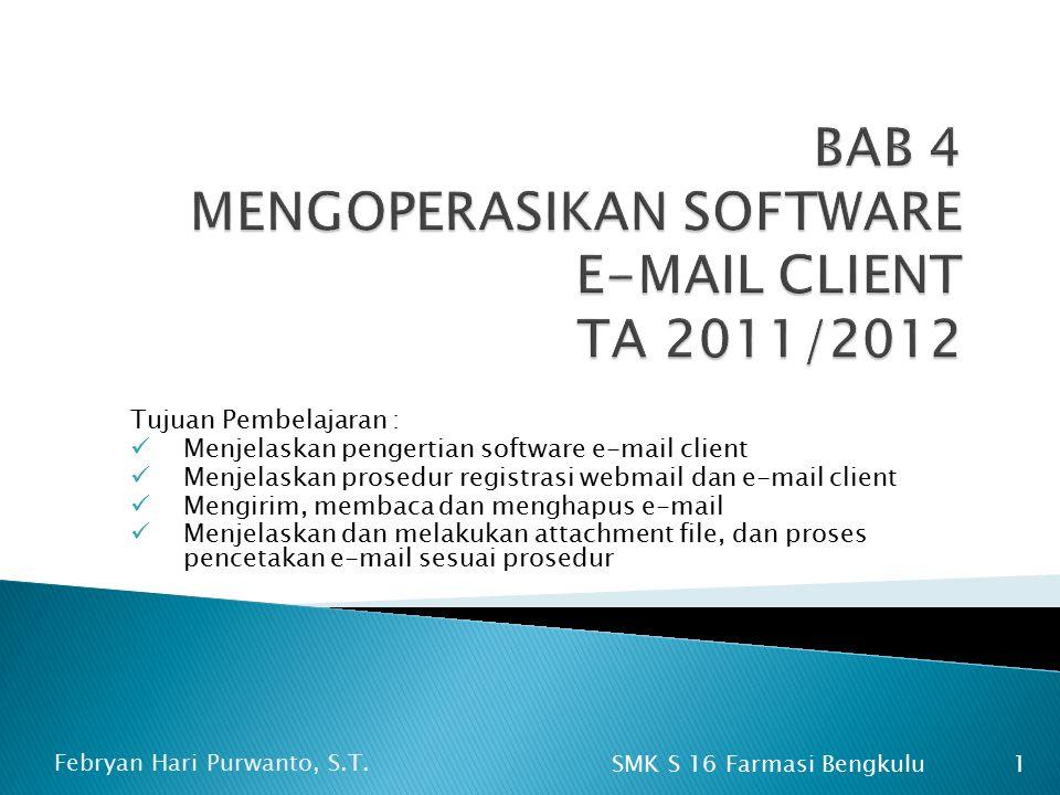  Aplikasi yang khusus digunakan untuk mengakses email  Contoh : Outlook Express, Eudora, Netscape Messenger dll.