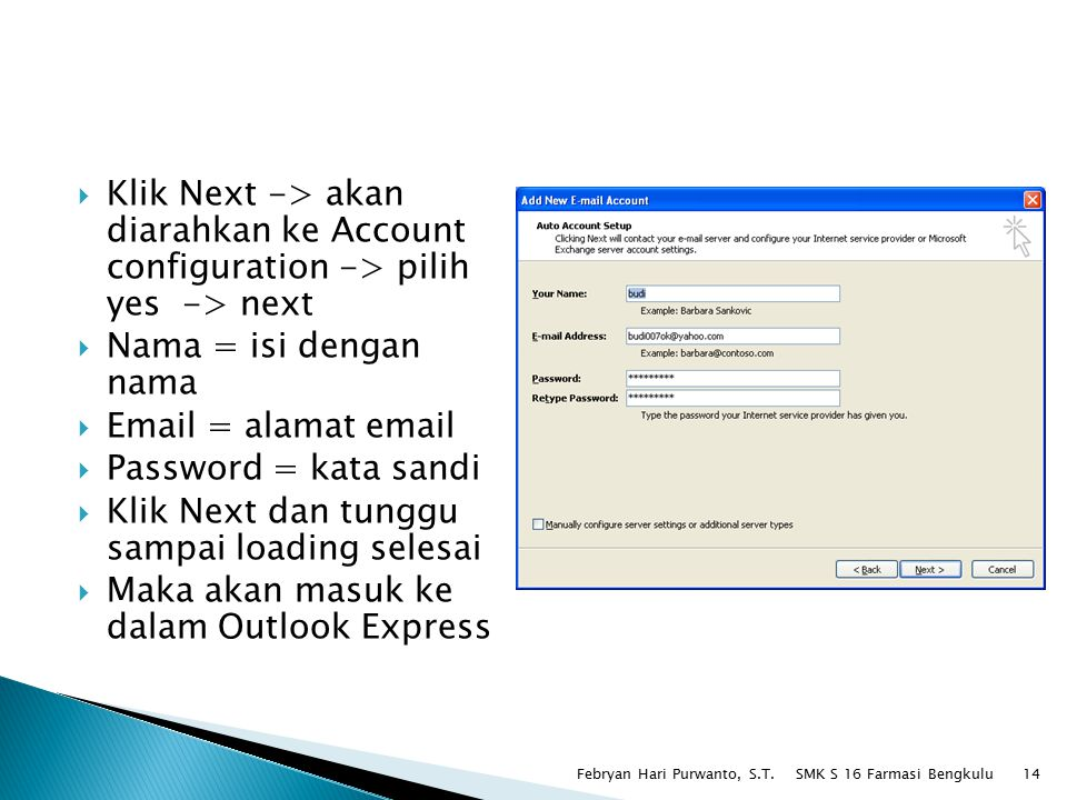  Klik Next -> akan diarahkan ke Account configuration -> pilih yes -> next  Nama = isi dengan nama  Email = alamat email  Password = kata sandi 