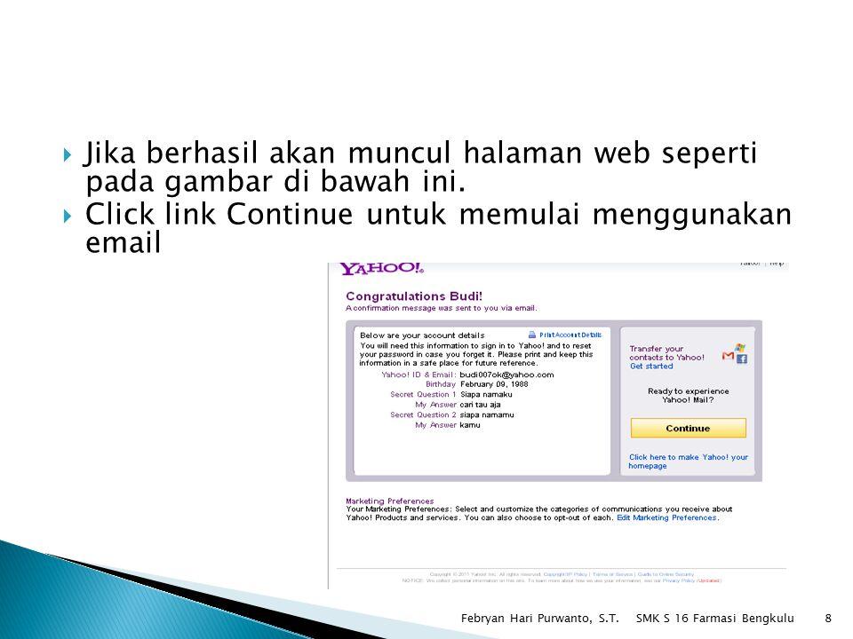 Jika berhasil akan muncul halaman web seperti pada gambar di bawah ini.  Click link Continue untuk memulai menggunakan email SMK S 16 Farmasi Bengk