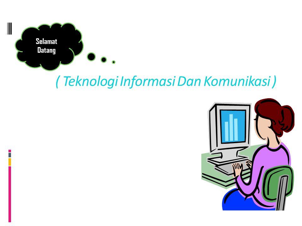 ( Teknologi Informasi Dan Komunikasi ) KELAS 8 SEMESTER I TIK Selamat Datang